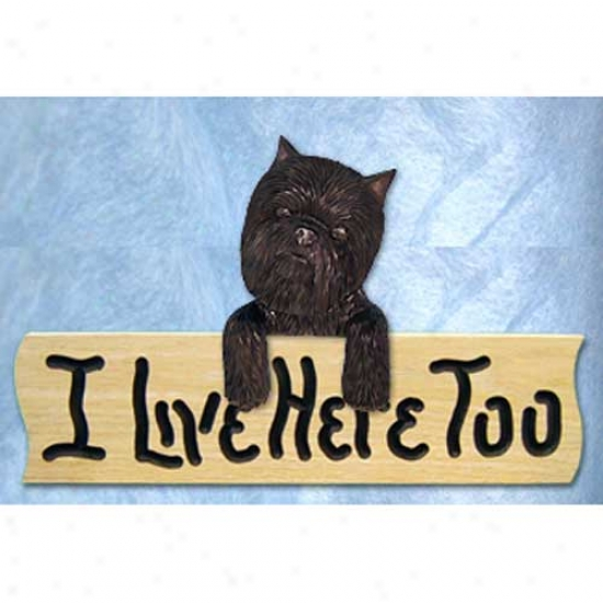 Affenpinscher I Live Here Too Oak Finish Sign