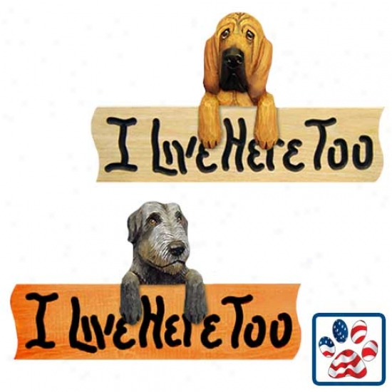 American Bulldog I Live Here Too Oak Finish Sign Red And Of a ~ color