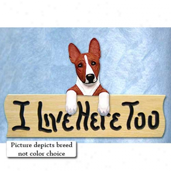 Basenji I Live Here Too Oak Finish Signify Dark And White