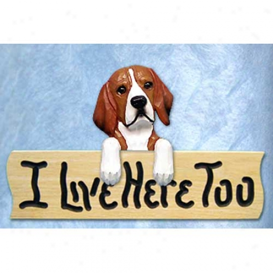 Beagle I Live Here Too Oak Finish Sign