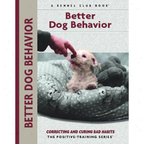 Better Dog Behavior - Kennel Club Positive-training Book