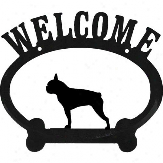 Boston Terrier Metal Gladly received  Sign