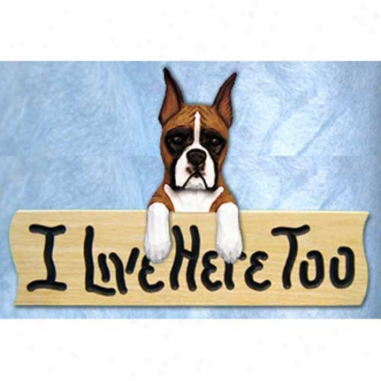 Boxer I Live Here Too Oak Finish Sign Fawn