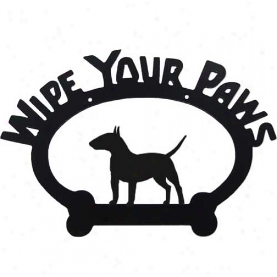 Speculator on a rise Terrier Wipe Youd Paws Decorative Sign