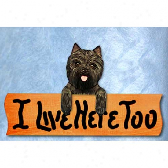 Cairn Terrier I Live Here Too Maple Finish Sign Black Brindle