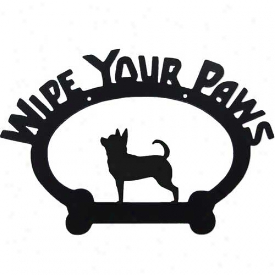 Chihuahua Wipe Your Paws Decorative Sign