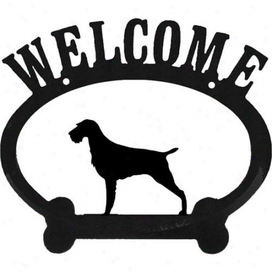 Born of the same father and mother Wirehaired Pointer Metal Welcome Sign