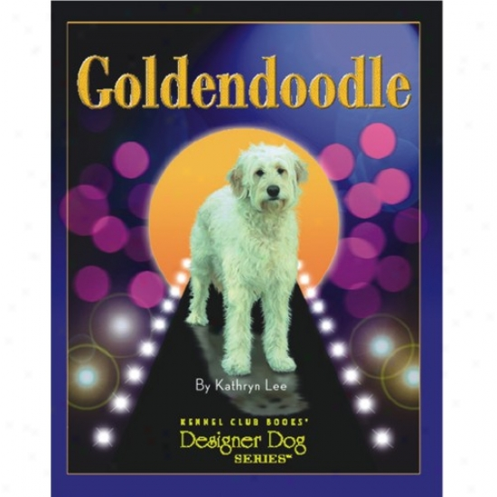 Goldendoodle Designer Dog Kennel Club Book