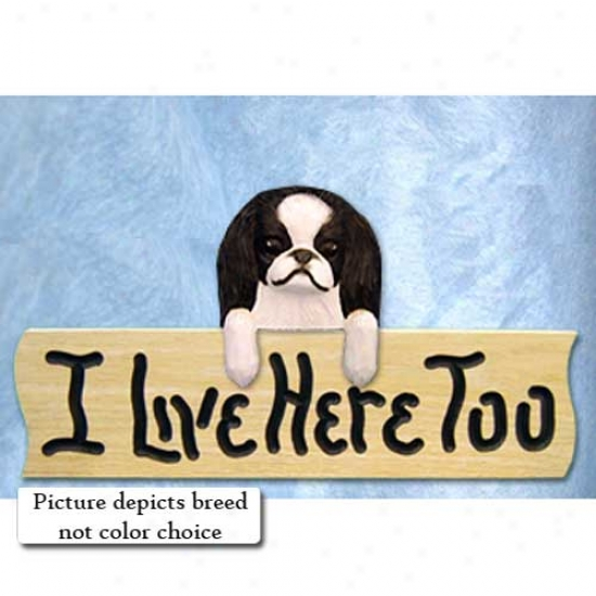 Japanese Chin I Live Here Too Oak Finish Sign Red And White
