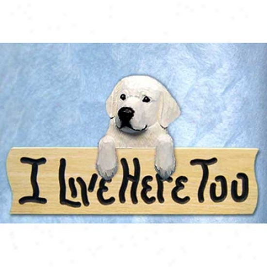 Kuvasz I Live Here Too Oak Finish Sign
