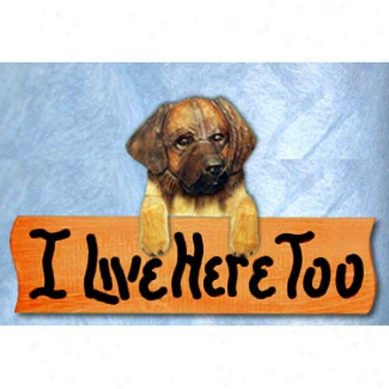 Leonberger I Live Here Too Maple Finish Sign