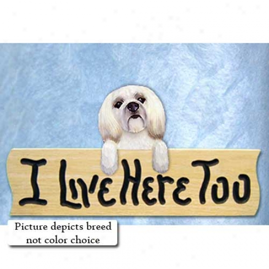 Lhasa Apso I Live Here Too Oak Finish Sign Puppy Clip Black