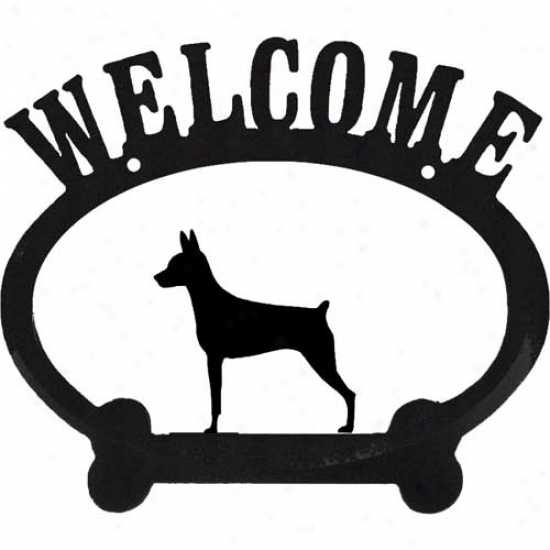 Miniature Pinscher Metal Welcome Sign