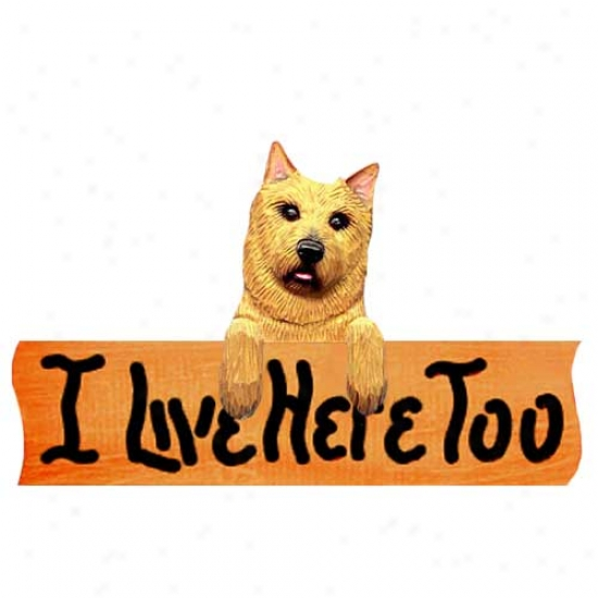 Norwich Terrier I Live Here Tko Maplee Finish Sign