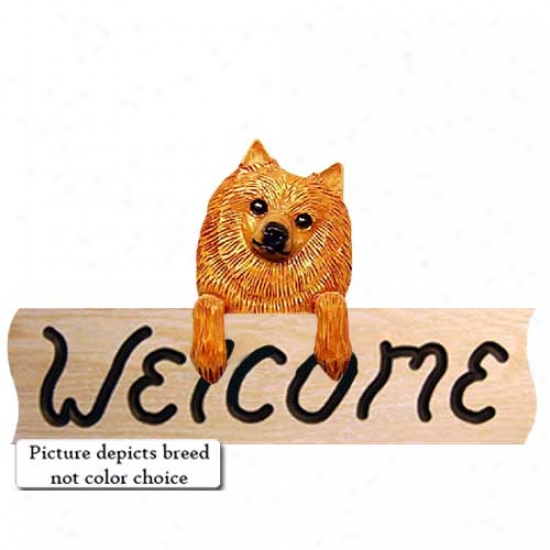 Pomeranian Brosn Welcome Sign Oak