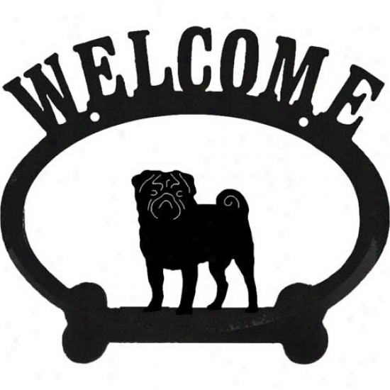 Pug Metal Welcome Sign