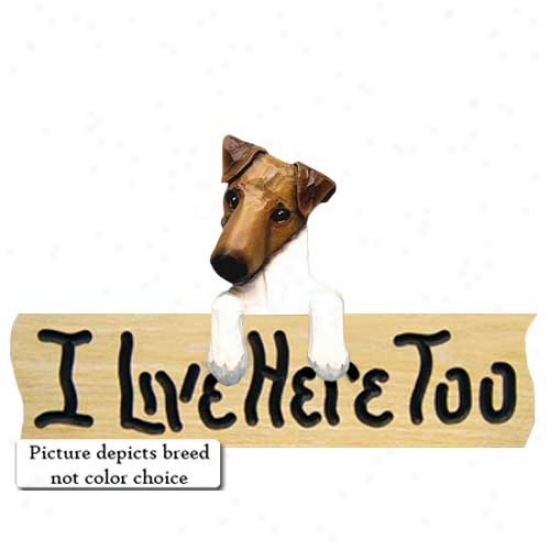 Smooth Fox Terrier I Live Here Too Oak Finish Sign Brown