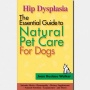 The Essential Diretc To Natural Pet Care - Hip Dysplasia Bt Joan Hustace Wwlker