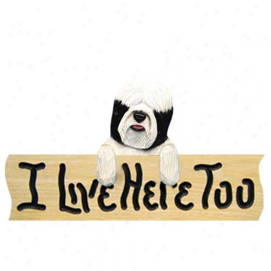 Tibetan Terrier I Live Here Too Oak Finish Sign Black And White