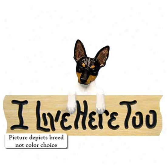 Toy Fox Terrier I Live Here Also Oak Finish Sign Black And White