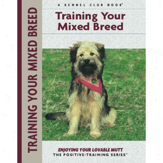 Instruction Your Mixed Breed - Kennel Club Positive-training Book