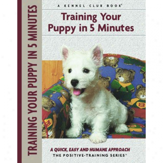 Training Your Puppy In 5 Minutes - Kennel Club Positive-training Book