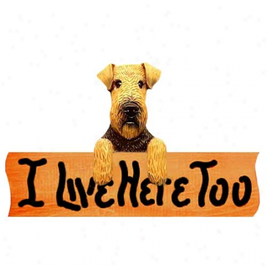 Welsh Terrier I Live Here Too Maple Finish Sign